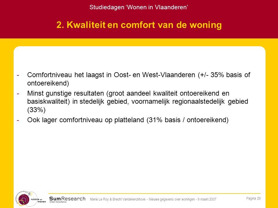 Studiedagen 'Wonen in Vlaanderen' Pagina 29 Marie Le Roy & Brecht Vandekerckhove - Nieuwe gegevens over woningen - 9 maart 2007 2.