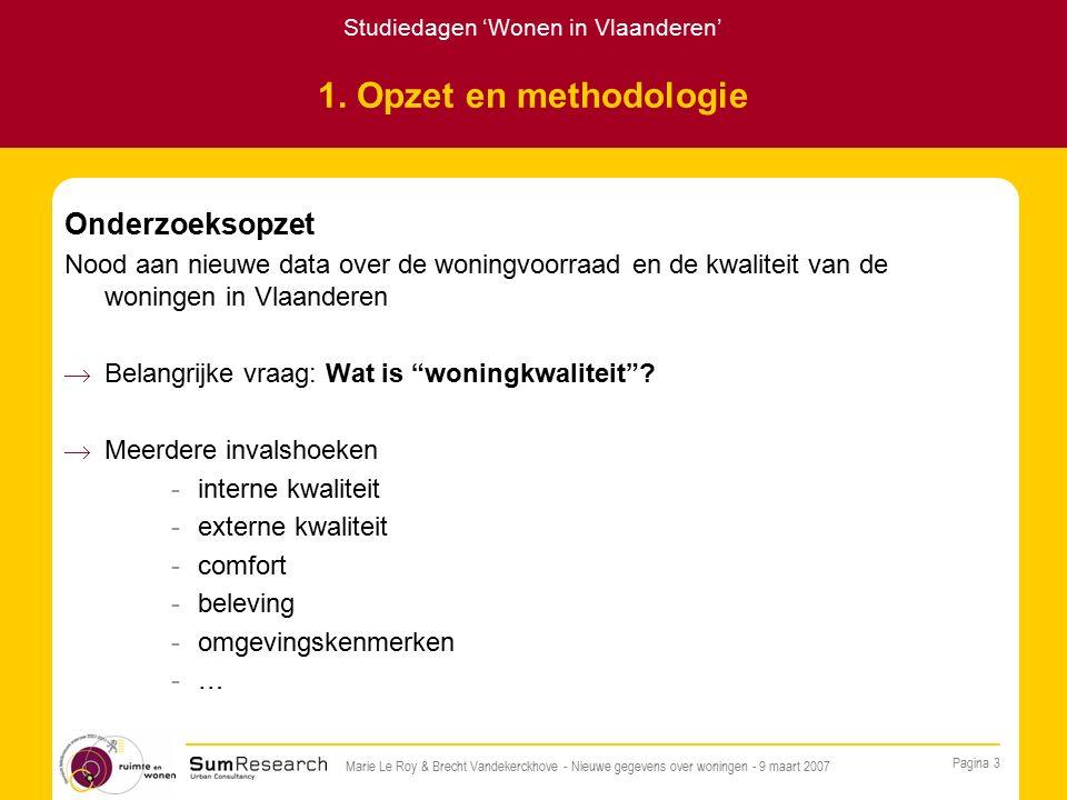 Studiedagen 'Wonen in Vlaanderen' Pagina 3 Marie Le Roy & Brecht Vandekerckhove - Nieuwe gegevens over woningen - 9 maart 2007 1.
