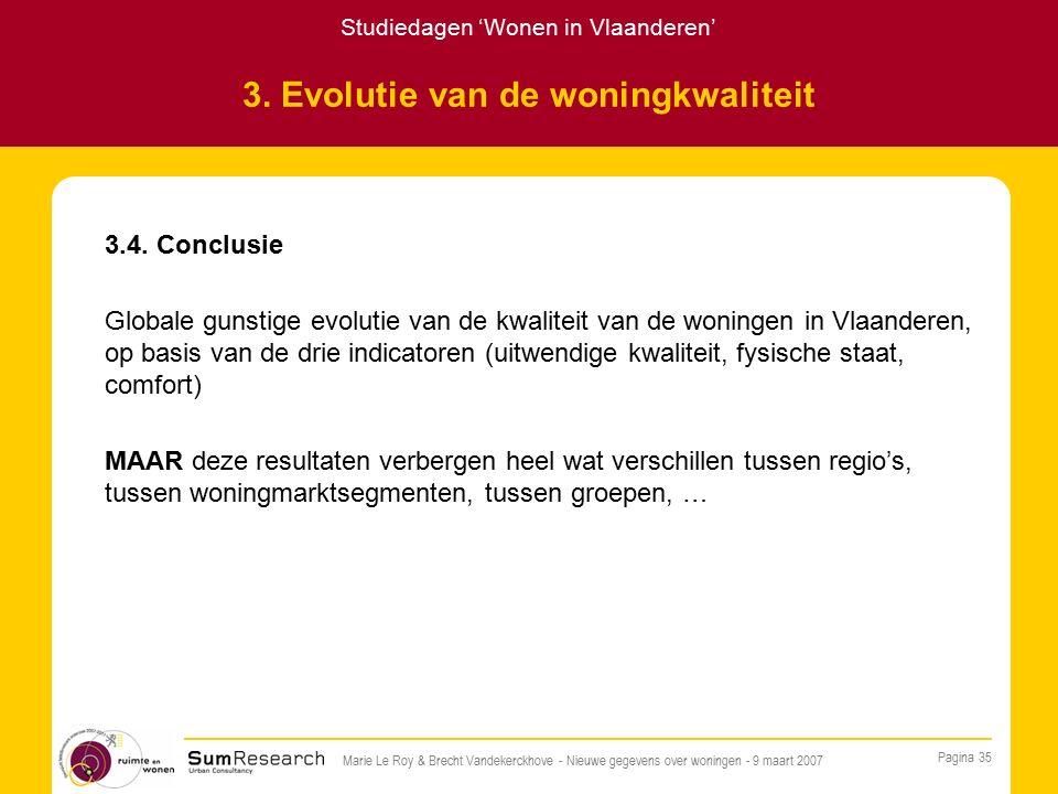 Studiedagen 'Wonen in Vlaanderen' Pagina 35 Marie Le Roy & Brecht Vandekerckhove - Nieuwe gegevens over woningen - 9 maart 2007 3.