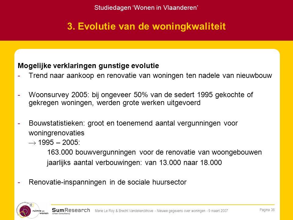 Studiedagen 'Wonen in Vlaanderen' Pagina 36 Marie Le Roy & Brecht Vandekerckhove - Nieuwe gegevens over woningen - 9 maart 2007 3.