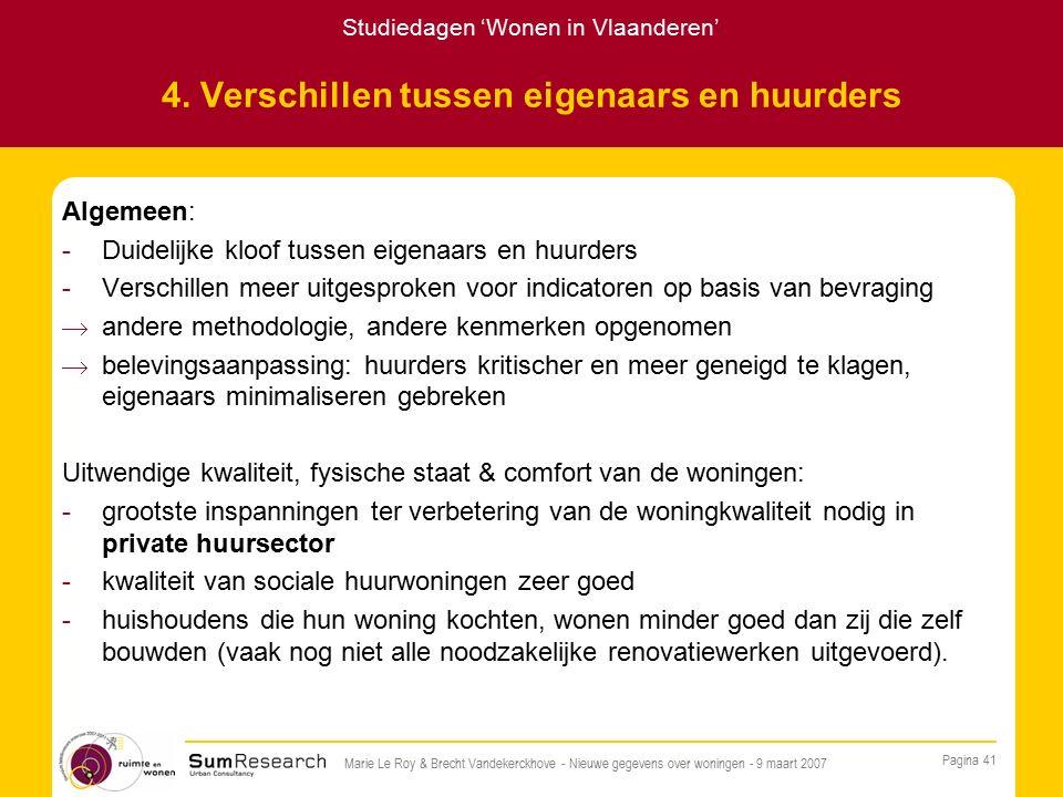 Studiedagen 'Wonen in Vlaanderen' Pagina 41 Marie Le Roy & Brecht Vandekerckhove - Nieuwe gegevens over woningen - 9 maart 2007 4.