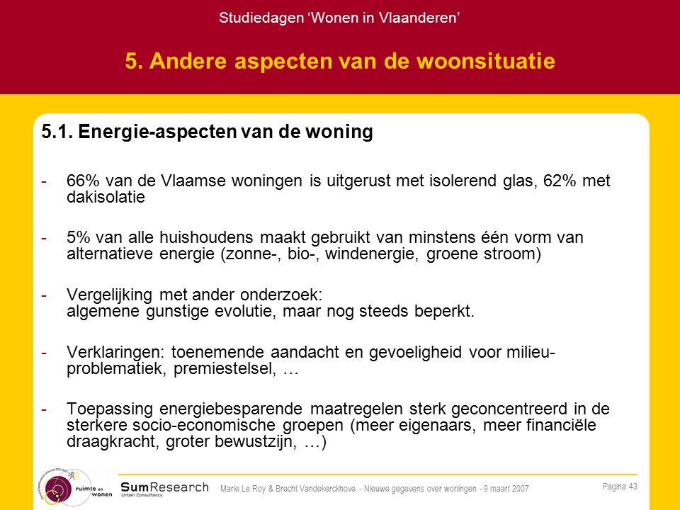 Studiedagen 'Wonen in Vlaanderen' Pagina 43 Marie Le Roy & Brecht Vandekerckhove - Nieuwe gegevens over woningen - 9 maart 2007 5.