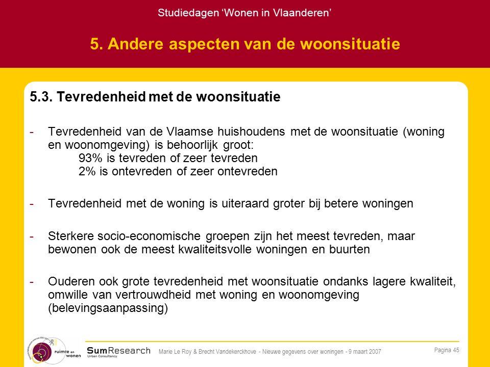 Studiedagen 'Wonen in Vlaanderen' Pagina 45 Marie Le Roy & Brecht Vandekerckhove - Nieuwe gegevens over woningen - 9 maart 2007 5.