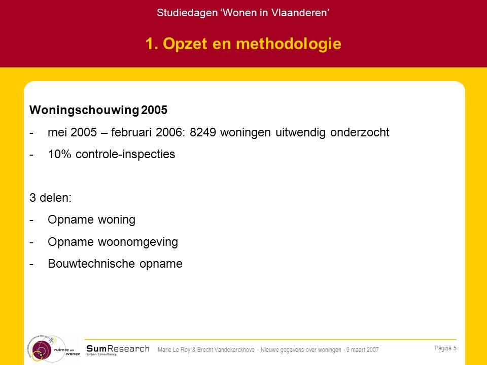Studiedagen 'Wonen in Vlaanderen' Pagina 5 Marie Le Roy & Brecht Vandekerckhove - Nieuwe gegevens over woningen - 9 maart 2007 1.