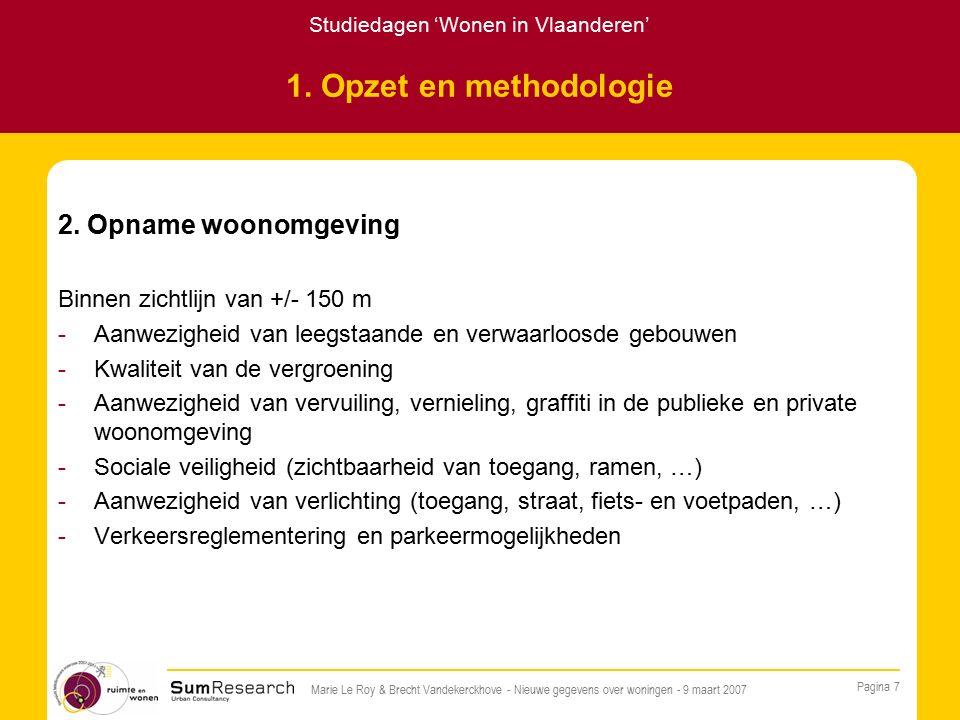 Studiedagen 'Wonen in Vlaanderen' Pagina 7 Marie Le Roy & Brecht Vandekerckhove - Nieuwe gegevens over woningen - 9 maart 2007 1.