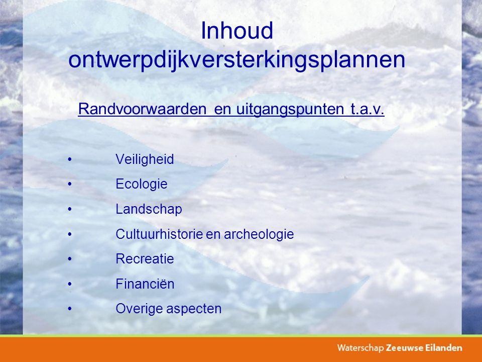 Inhoud ontwerpdijkversterkingsplannen Randvoorwaarden en uitgangspunten t.a.v.