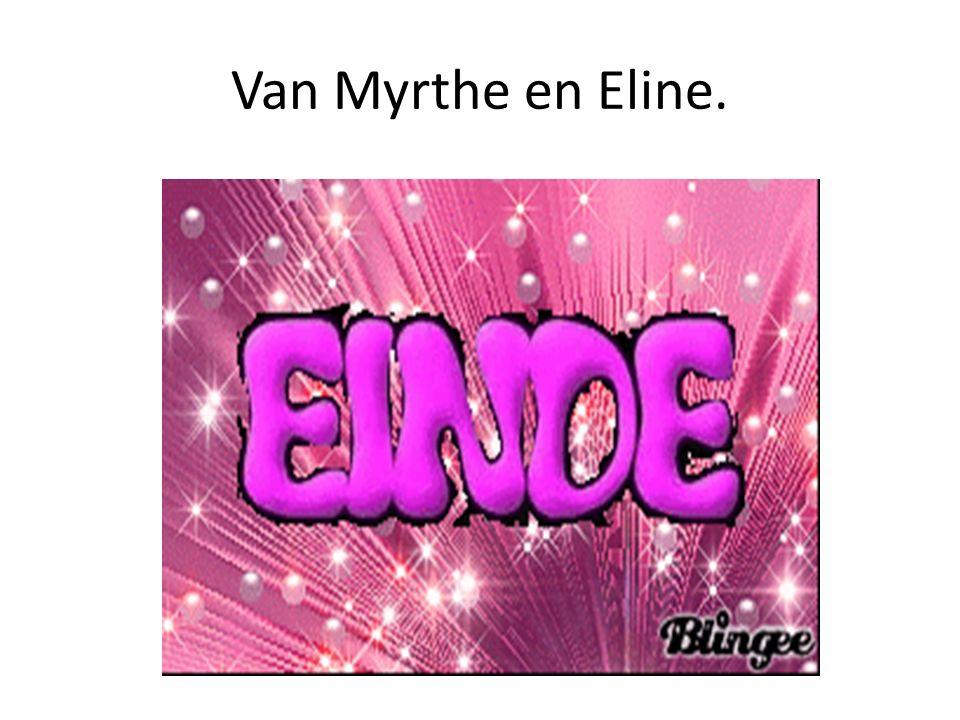 Van Myrthe en Eline.