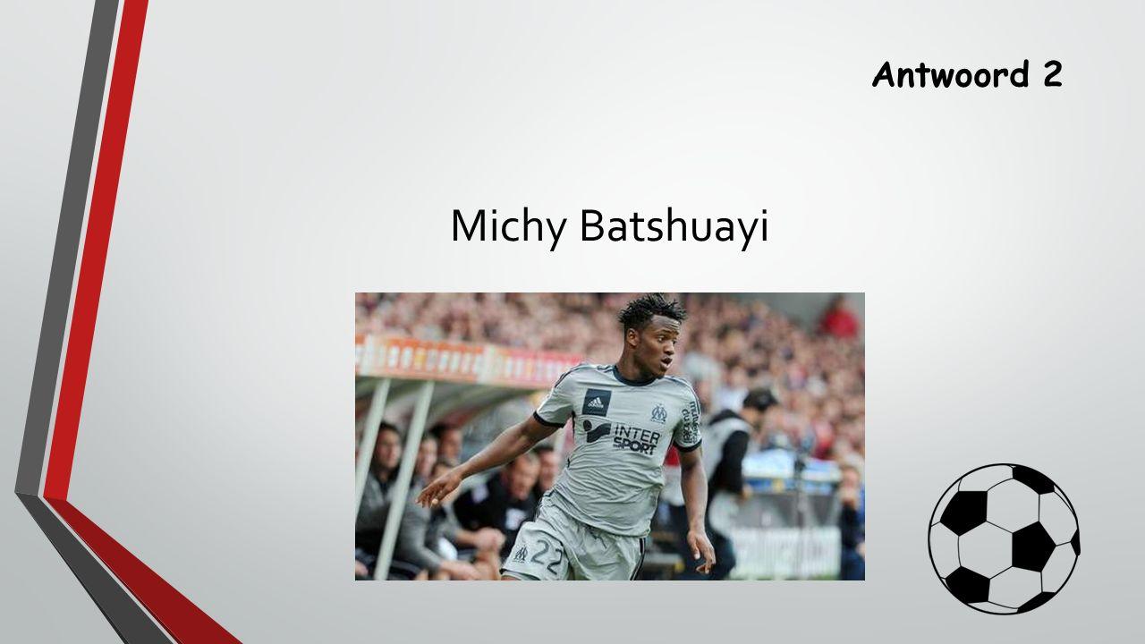 Antwoord 2 Michy Batshuayi
