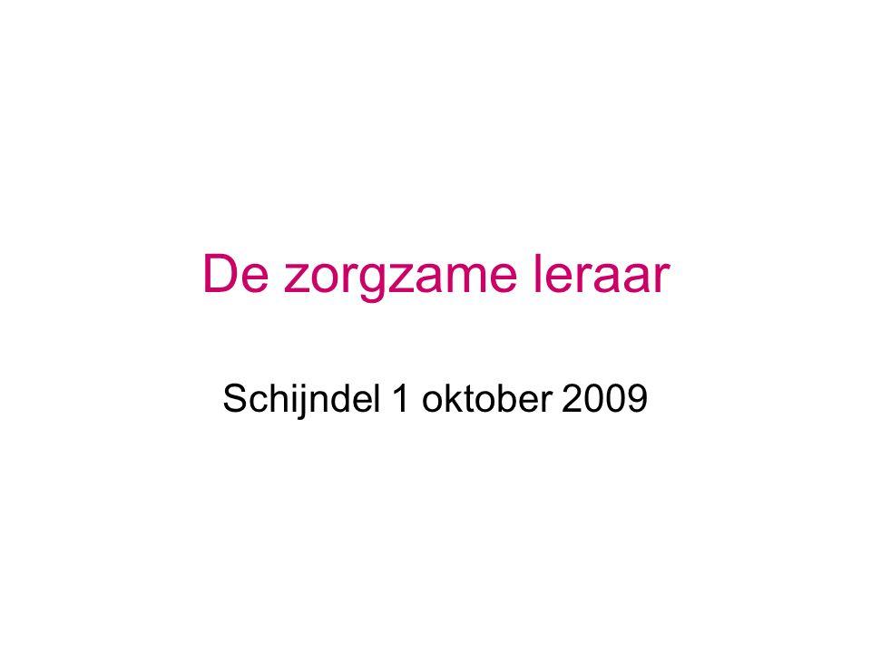 De zorgzame leraar Schijndel 1 oktober 2009