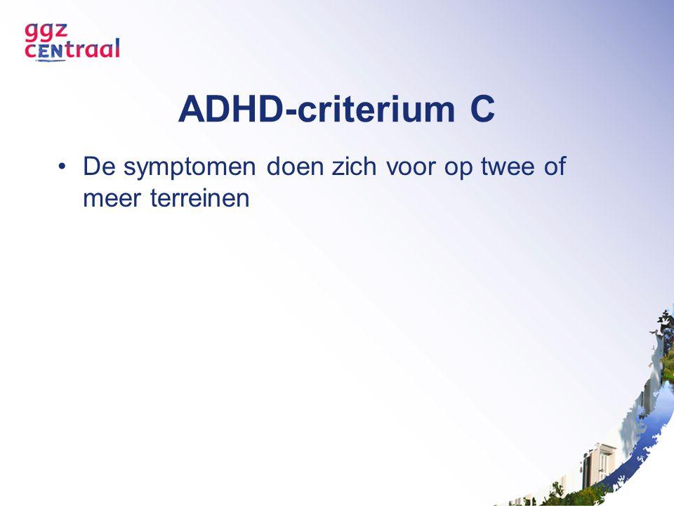 ADHD-criterium D Er zijn duidelijke aanwijzingen van significante beperkingen in het sociale, schoolse of beroepsmatige functioneren