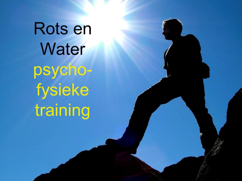 Rots en Water psycho- fysieke training