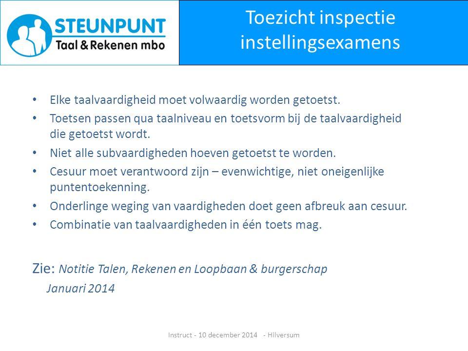 Toezicht inspectie instellingsexamens Elke taalvaardigheid moet volwaardig worden getoetst.