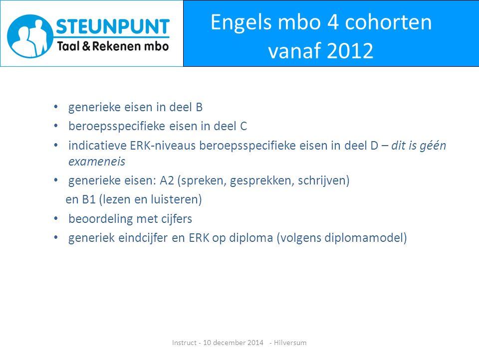 Meer informatie Heeft u nog meer vragen stel ze dan nu of mail naar info@steunpuntmbo.nl Instruct - 10 december 2014 - Hilversum