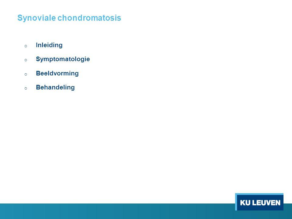 Synoviale chondromatosis o Inleiding o Symptomatologie o Beeldvorming o Behandeling