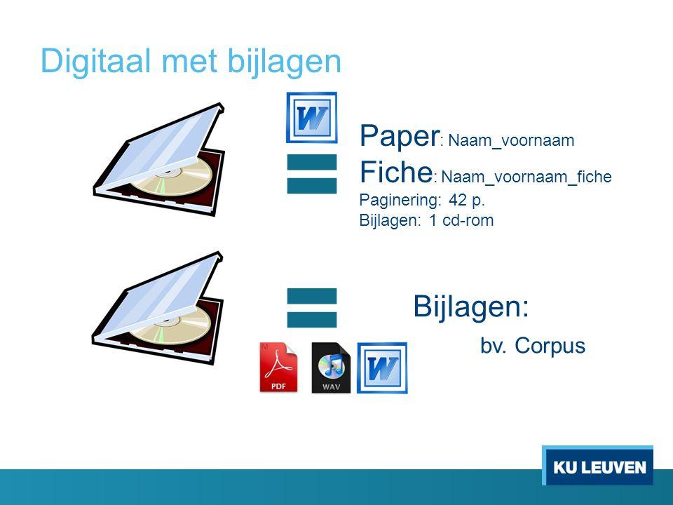 Digitaal met bijlagen Bijlagen: bv.