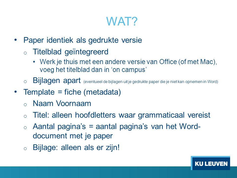 WAT? Paper identiek als gedrukte versie o Titelblad geïntegreerd Werk je thuis met een andere versie van Office (of met Mac), voeg het titelblad dan i