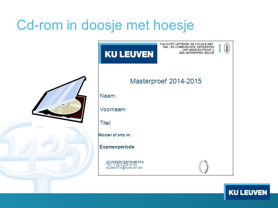 Masterproef 2014-2015 BIJLAGEN Naam: Voornaam: Titel: Master of arts in: Examenperiode : STUDEERCENTRUM STA TEL.
