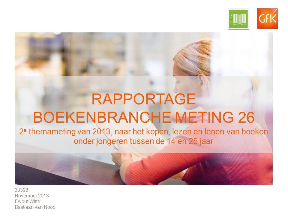 © GfK Intomart 2013 | Boekenbranche meting 26 | oktober 2013 1 RAPPORTAGE BOEKENBRANCHE METING 26 2 e themameting van 2013, naar het kopen, lezen en l