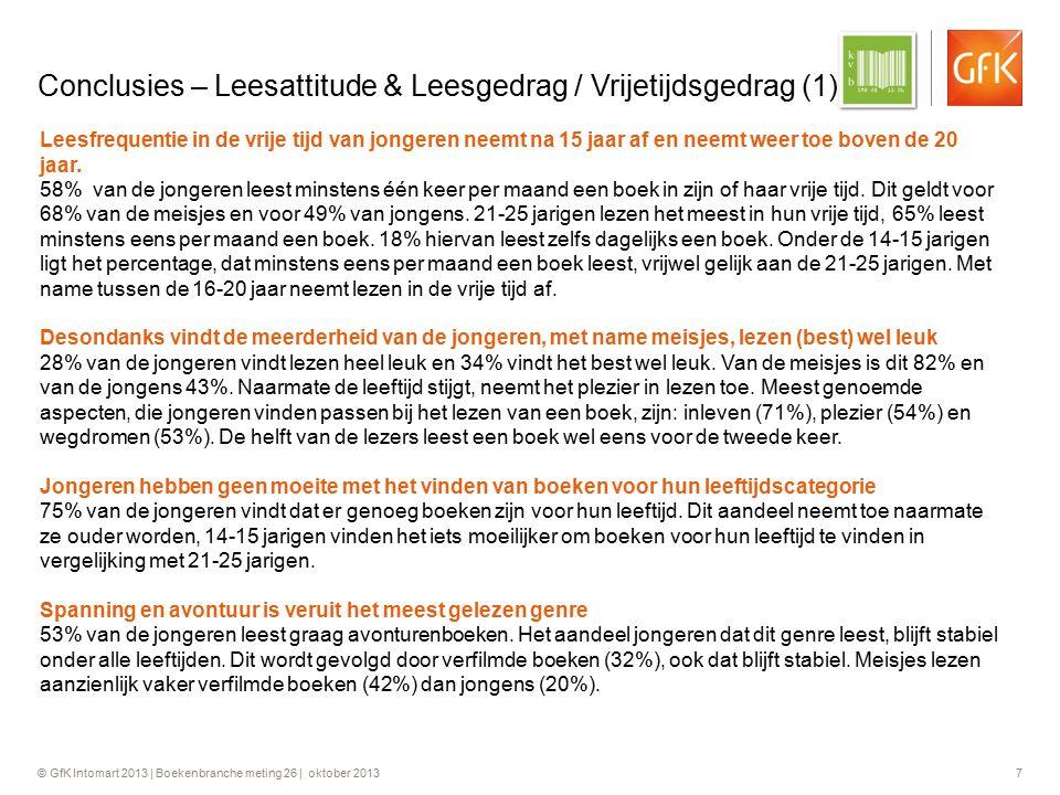 © GfK Intomart 2013 | Boekenbranche meting 26 | oktober 2013 7 Conclusies – Leesattitude & Leesgedrag / Vrijetijdsgedrag (1) Leesfrequentie in de vrij