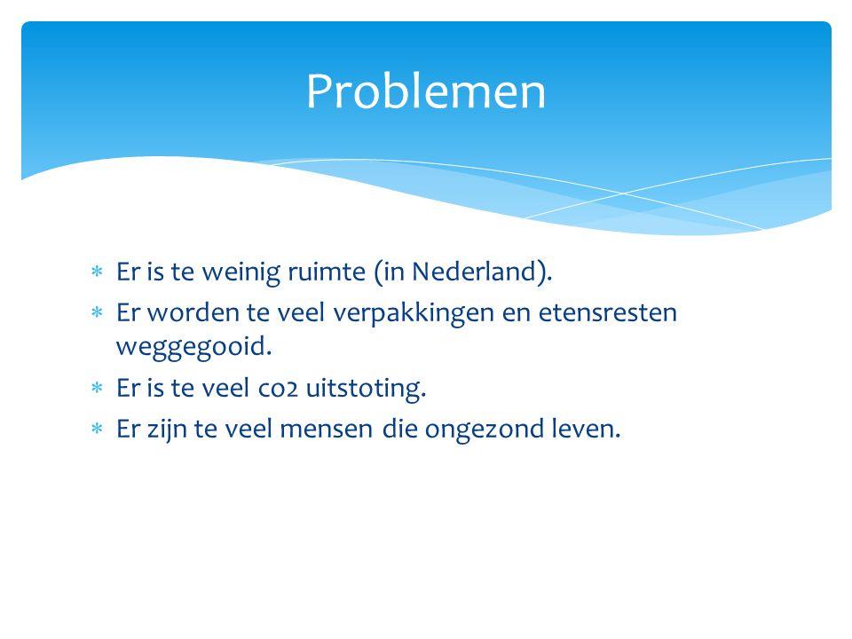  Er is te weinig ruimte (in Nederland).