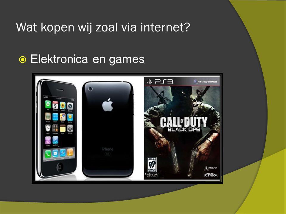 Wat kopen wij zoal via internet  Elektronica en games