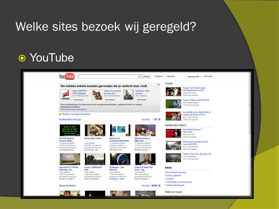 Welke sites bezoek wij geregeld  YouTube