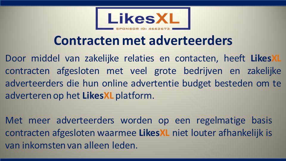 Contracten met adverteerders Door middel van zakelijke relaties en contacten, heeft LikesXL contracten afgesloten met veel grote bedrijven en zakelijk