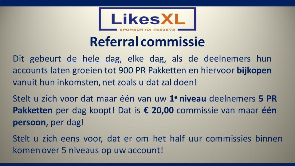 Referral commissie Dit gebeurt de hele dag, elke dag, als de deelnemers hun accounts laten groeien tot 900 PR Pakketten en hiervoor bijkopen vanuit hu