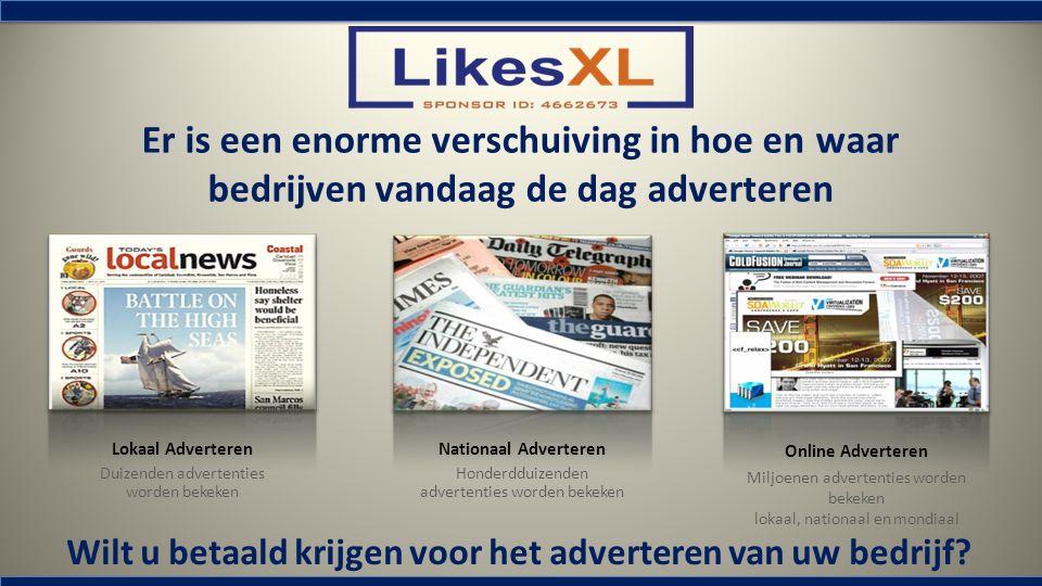 Er is een enorme verschuiving in hoe en waar bedrijven vandaag de dag adverteren Lokaal Adverteren Duizenden advertenties worden bekeken Nationaal Adv