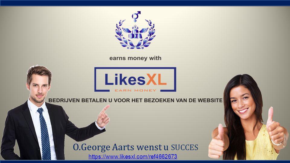 O.George Aarts wenst u SUCCES https://www.likesxl.com/ref4662673