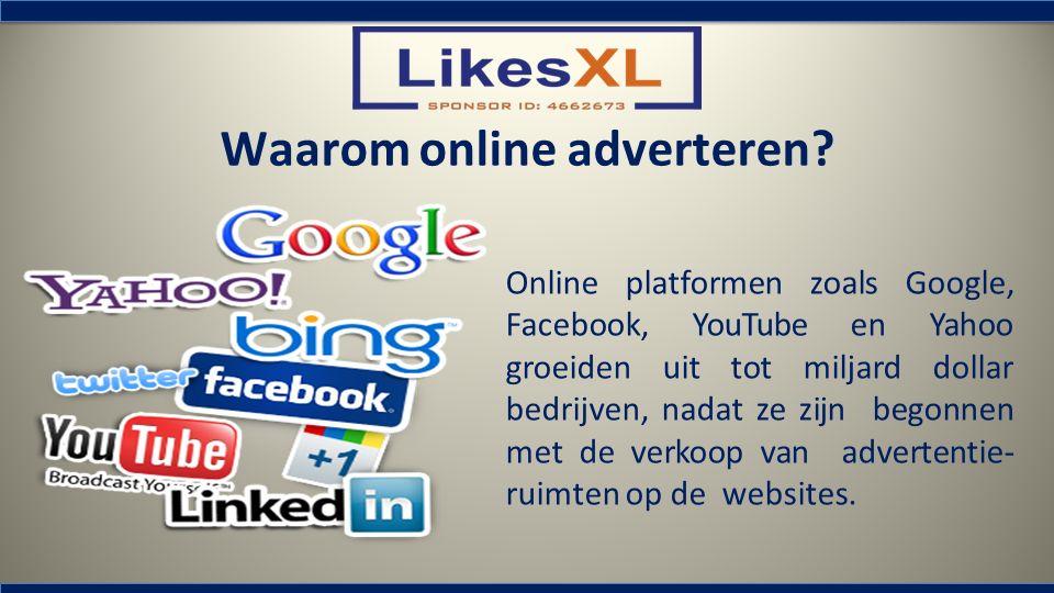 Online platformen zoals Google, Facebook, YouTube en Yahoo groeiden uit tot miljard dollar bedrijven, nadat ze zijn begonnen met de verkoop van advert