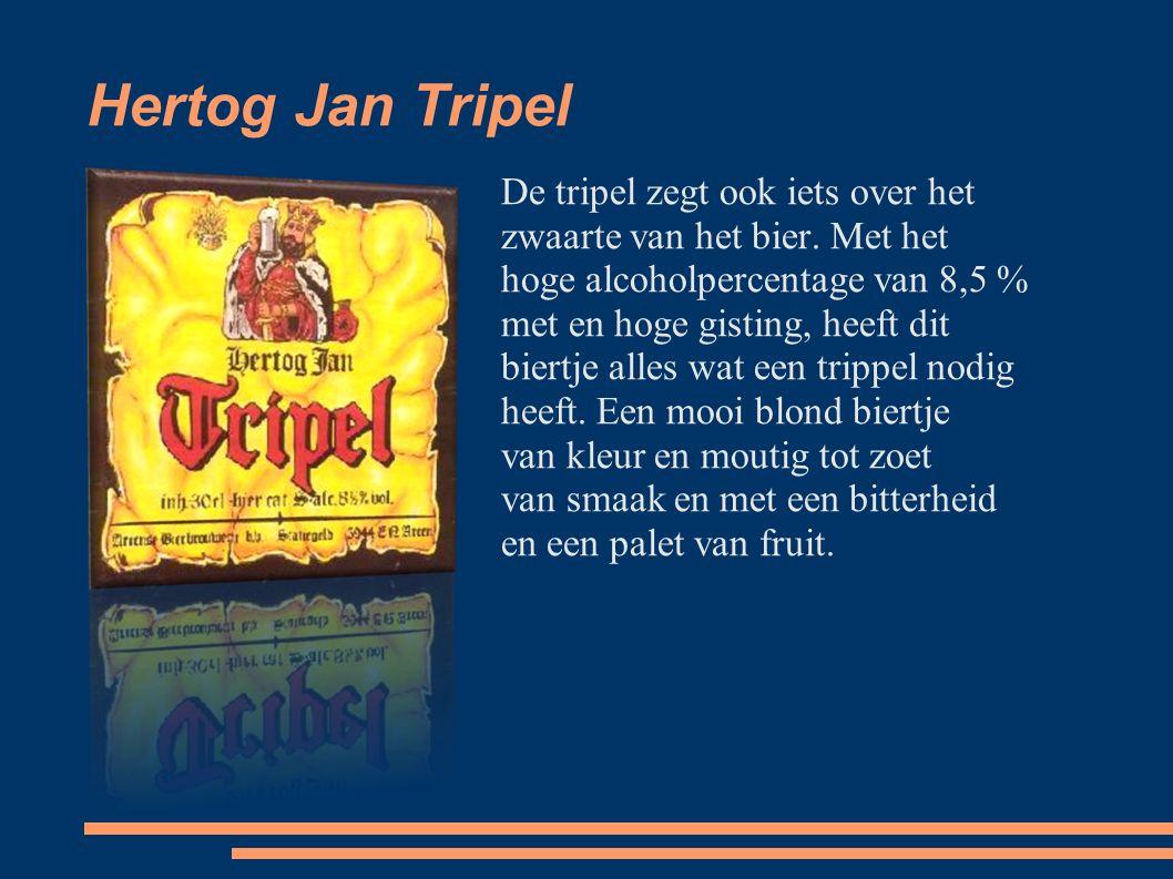 Hertog Jan Tripel De tripel zegt ook iets over het zwaarte van het bier.