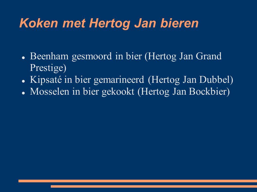 Koken met Hertog Jan bieren Beenham gesmoord in bier (Hertog Jan Grand Prestige) Kipsaté in bier gemarineerd (Hertog Jan Dubbel) Mosselen in bier gekookt (Hertog Jan Bockbier)