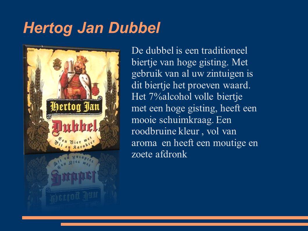 Hertog Jan Dubbel De dubbel is een traditioneel biertje van hoge gisting.