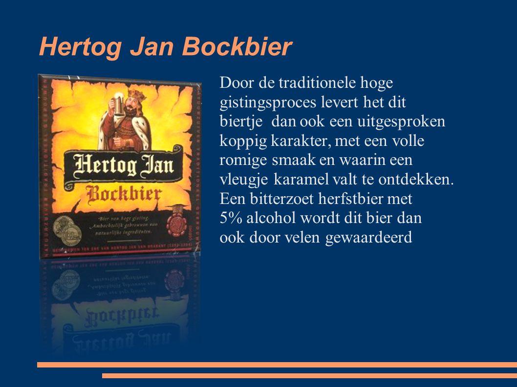 Hertog Jan Bockbier Door de traditionele hoge gistingsproces levert het dit biertje dan ook een uitgesproken koppig karakter, met een volle romige smaak en waarin een vleugje karamel valt te ontdekken.