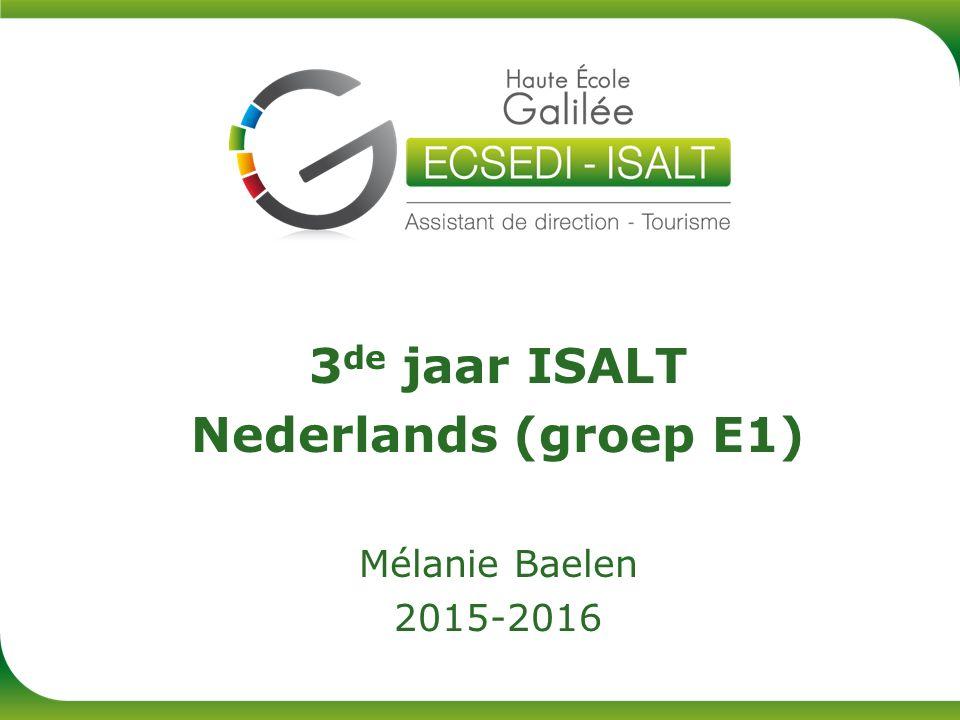 3 de jaar ISALT Nederlands (groep E1) Mélanie Baelen 2015-2016