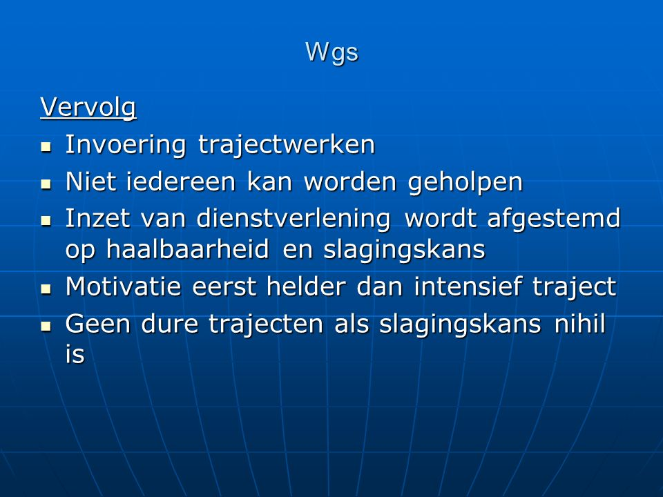 Wgs Integrale aanpak Niet alleen oplossen of hanteerbaar maken van schuld Niet alleen oplossen of hanteerbaar maken van schuld Aandacht voor achtergronden c.q.