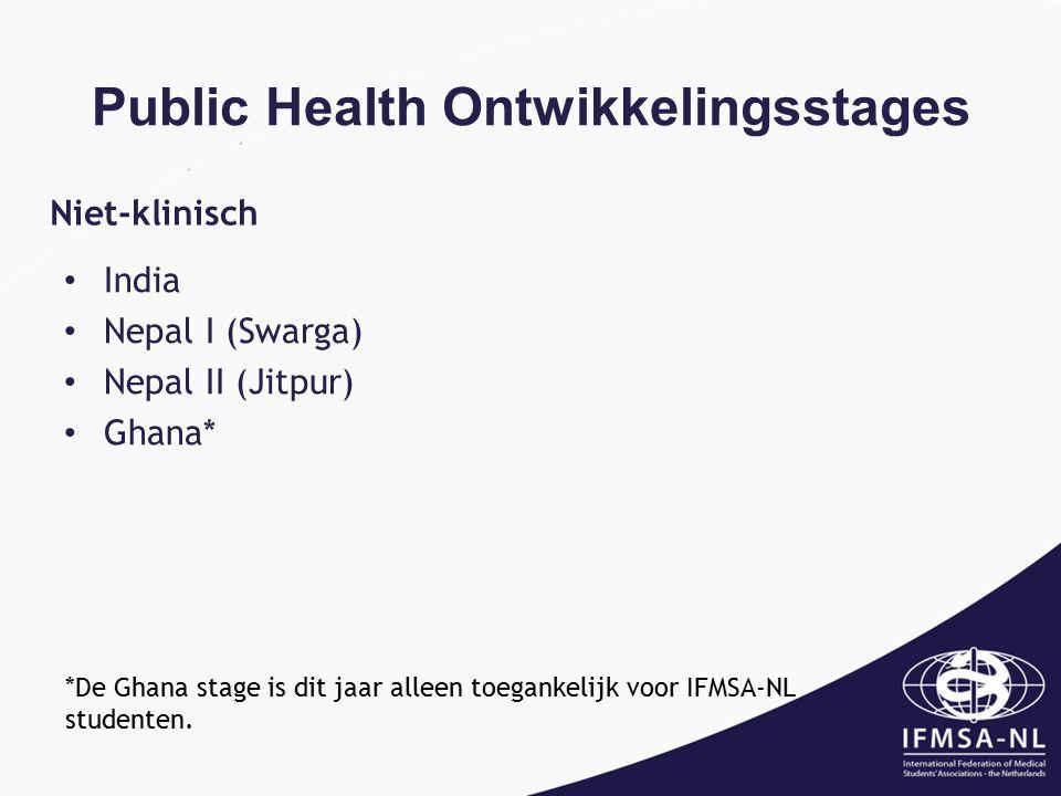 Public Health Ontwikkelingsstages *De Ghana stage is dit jaar alleen toegankelijk voor IFMSA-NL studenten.