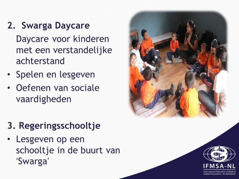 2. Swarga Daycare Daycare voor kinderen met een verstandelijke achterstand Spelen en lesgeven Oefenen van sociale vaardigheden 3. Regeringsschooltje L