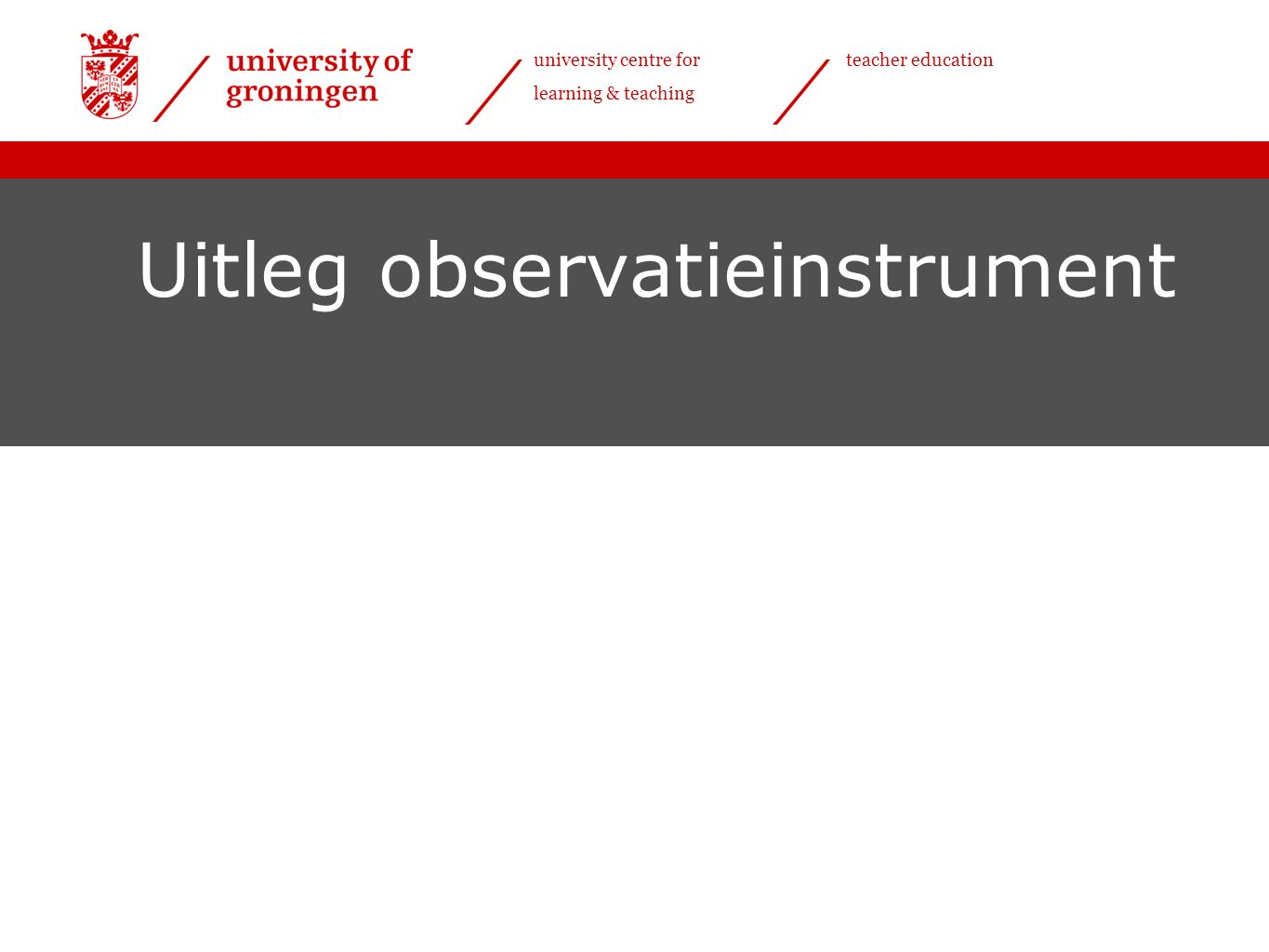 university centre for learning & teaching teacher education Uitleg observatieinstrument