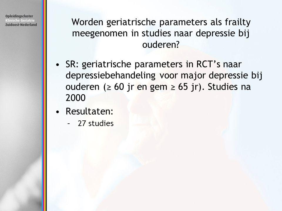 Worden geriatrische parameters als frailty meegenomen in studies naar depressie bij ouderen? SR: geriatrische parameters in RCT's naar depressiebehand