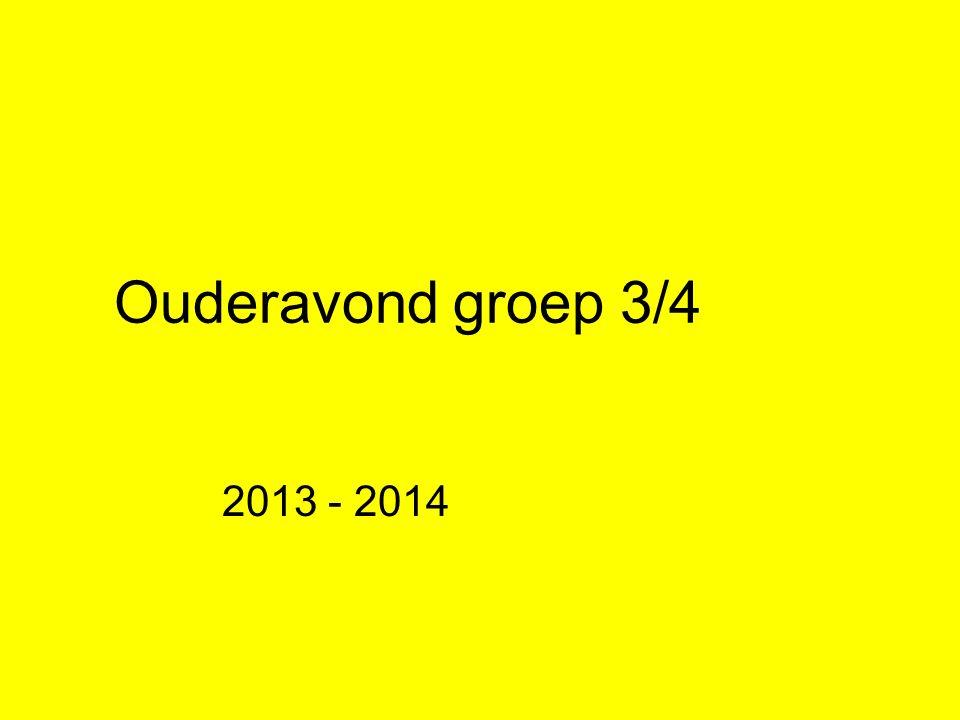 Ouderavond groep 3/4 2013 - 2014