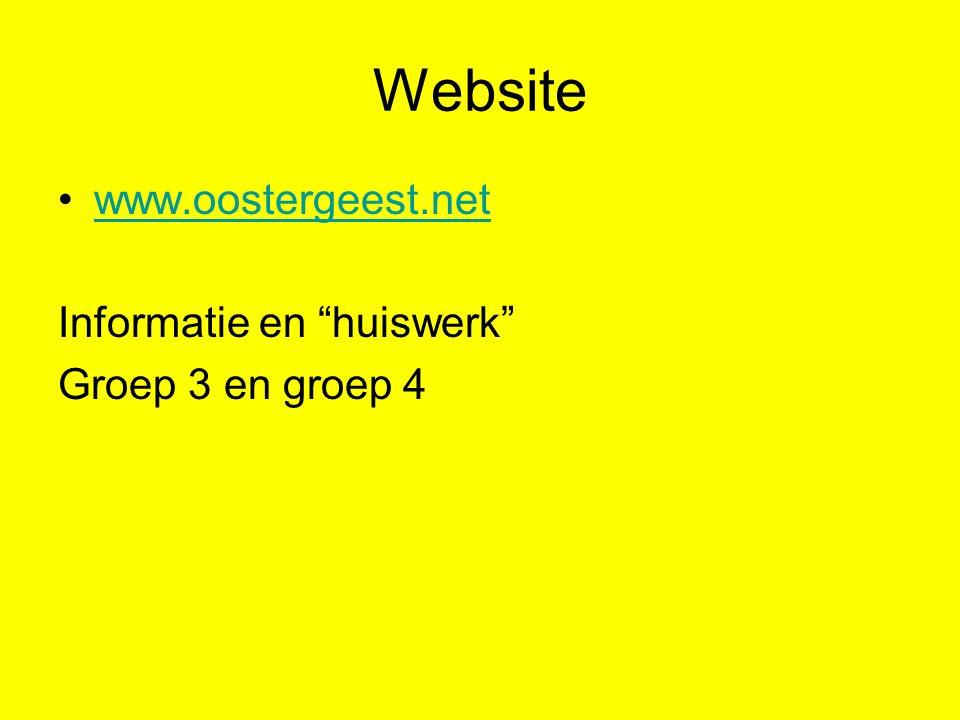 Website www.oostergeest.net Informatie en huiswerk Groep 3 en groep 4
