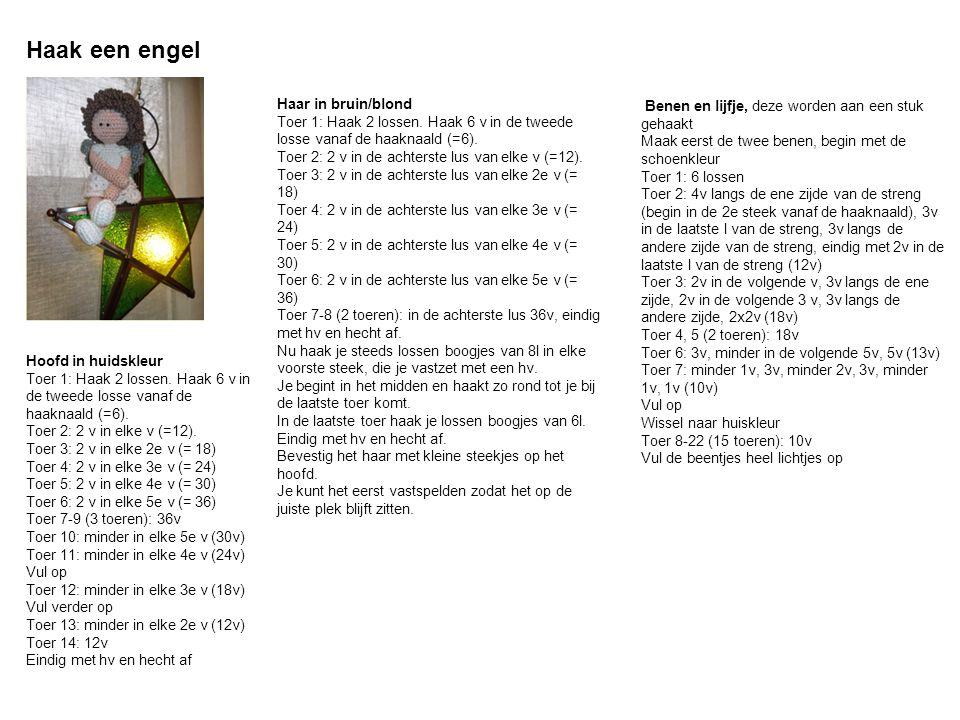 Haak een engel Hoofd in huidskleur Toer 1: Haak 2 lossen. Haak 6 v in de tweede losse vanaf de haaknaald (=6). Toer 2: 2 v in elke v (=12). Toer 3: 2