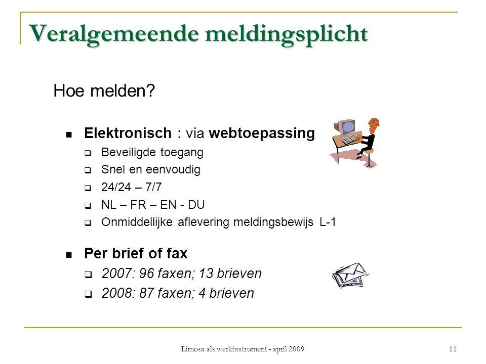 Limosa als werkinstrument - april 2009 11 Veralgemeende meldingsplicht Hoe melden.