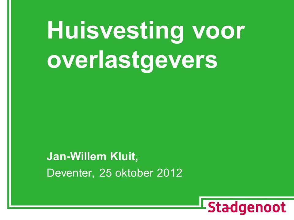 Huisvesting voor overlastgevers Jan-Willem Kluit, Deventer, 25 oktober 2012