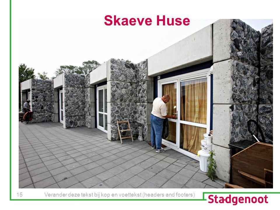 Verander deze tekst bij kop en voettekst (headers and footers) 15 Skaeve Huse