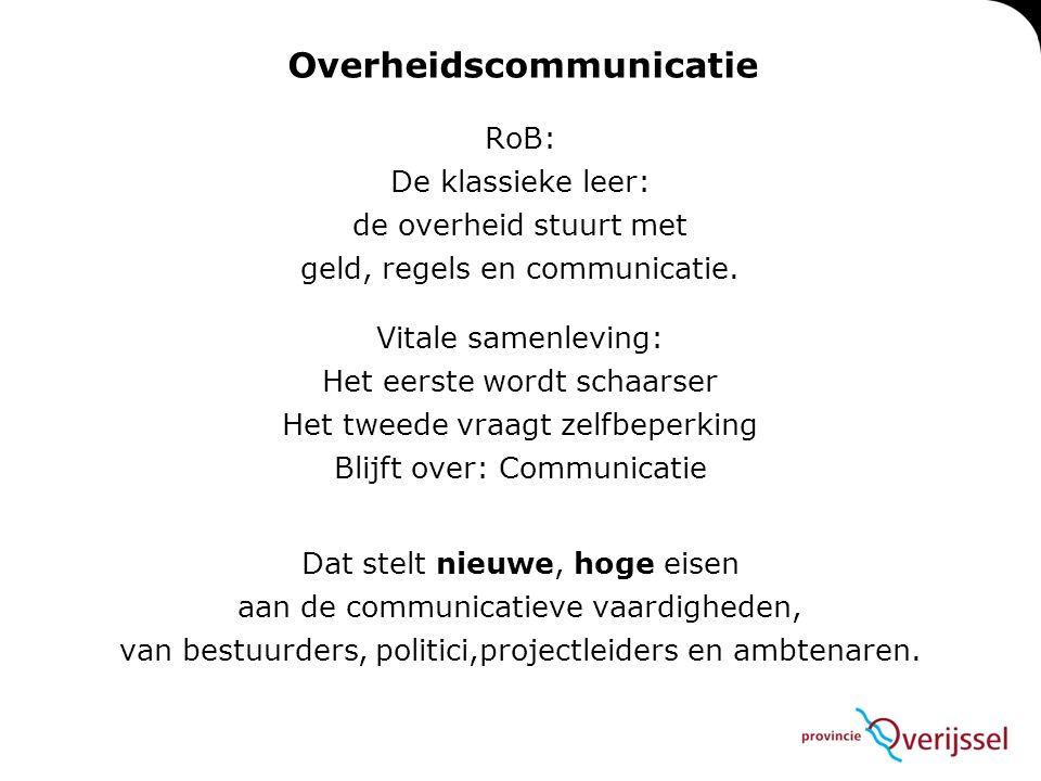 Overheidscommunicatie RoB: De klassieke leer: de overheid stuurt met geld, regels en communicatie.