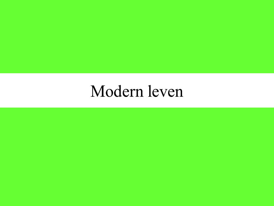 Modern leven