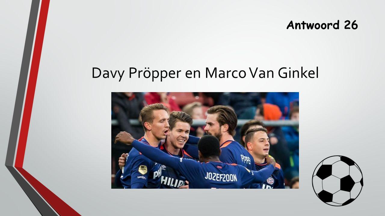 Antwoord 26 Davy Pröpper en Marco Van Ginkel